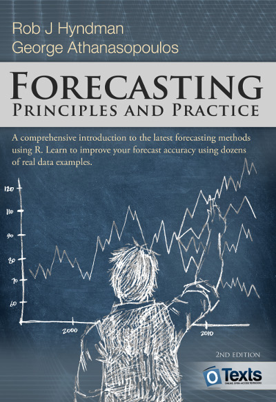 (Time Series) Forecasting: Principles & Practice (in R)